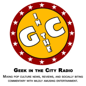 Geek in the City Radio podcast