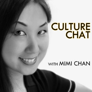 Culture Chat with Mimi Chan podcast