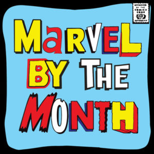 Marvel By The Month Podcast