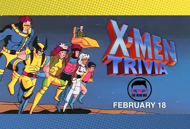 Feb 2: X-men Trivia at The Nerd Out