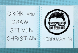 Drink and Draw Feb 19 at The Nerd Out