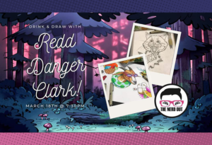 Drink and Draw with Redd Danger Clark