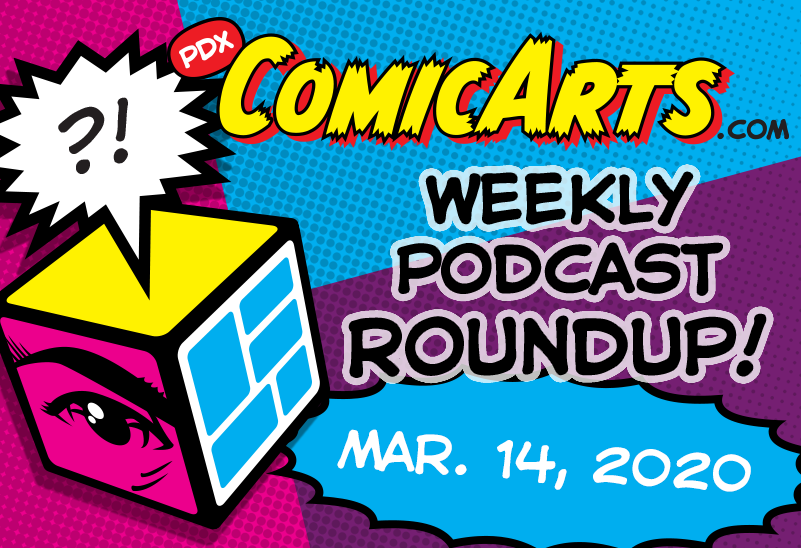 Podcast Roundup Mar. 14, 2020