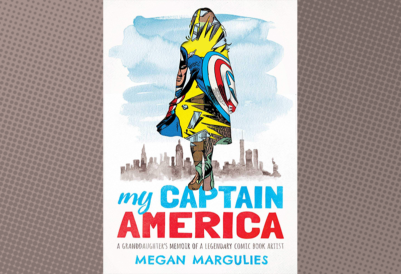 My Captain America: Megan Margulies in Conversation With Jacque Nodell