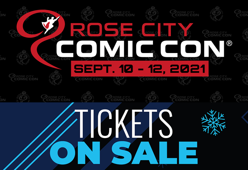Rose City Comic Con 2021 tickets NOW ON SALE